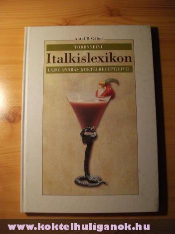 Többnyelvû italkislexikon (Lajsz András koktélreceptjeivel)